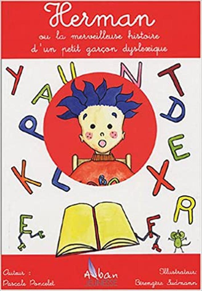 Herman ou La merveilleuse histoire d'un petit garçon dyslexique / Pascale Poncelet, illustrateur Bérengère Sudmann   Poncelet, Pascale. Auteur
