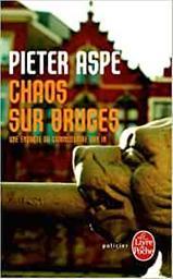 Chaos sur Bruges. 2 / Pieter Aspe | Aspe, Pieter (1953-....). Auteur