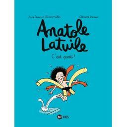 Anatole Latuile T . 1 : C'est parti! / Anne Didier et Olivier Muller | Didier, Anne (1969-....). Auteur