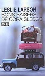 Bons baisers de Cora Sledge / Leslie Larson | Larson, Leslie. Auteur