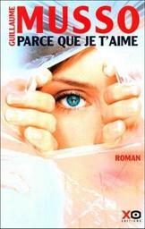 Parce que je t'aime / Guillaume Musso | Musso, Guillaume (1974-....). Auteur