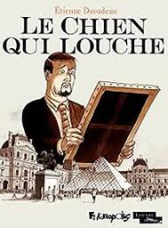 Le chien qui louche / un récit écrit et dessiné par Etienne Davodeau | Davodeau, Etienne (1965-....). Auteur