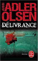 Délivrance : roman / Jussi Adler-Olsen | Adler-Olsen, Jussi (1950-....). Auteur