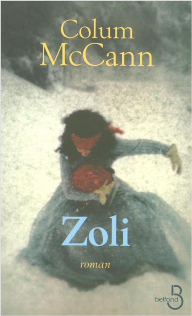Zoli / Colum McCann   McCann, Colum (1965-....). Auteur