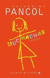 Muchachas : roman. 1 / Katherine Pancol | Pancol, Katherine (1949-....). Auteur