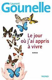 Le jour où j'ai appris à vivre : roman / Laurent Gounelle | Gounelle, Laurent (1966-....). Auteur