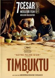Timbuktu. DVD = Timbuktu / Abderrahmane Sissako, réal. | Sissako, Abderrahmane. Monteur. Scénariste