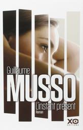 L' instant présent : roman / Guillaume Musso | Musso, Guillaume (1974-....). Auteur