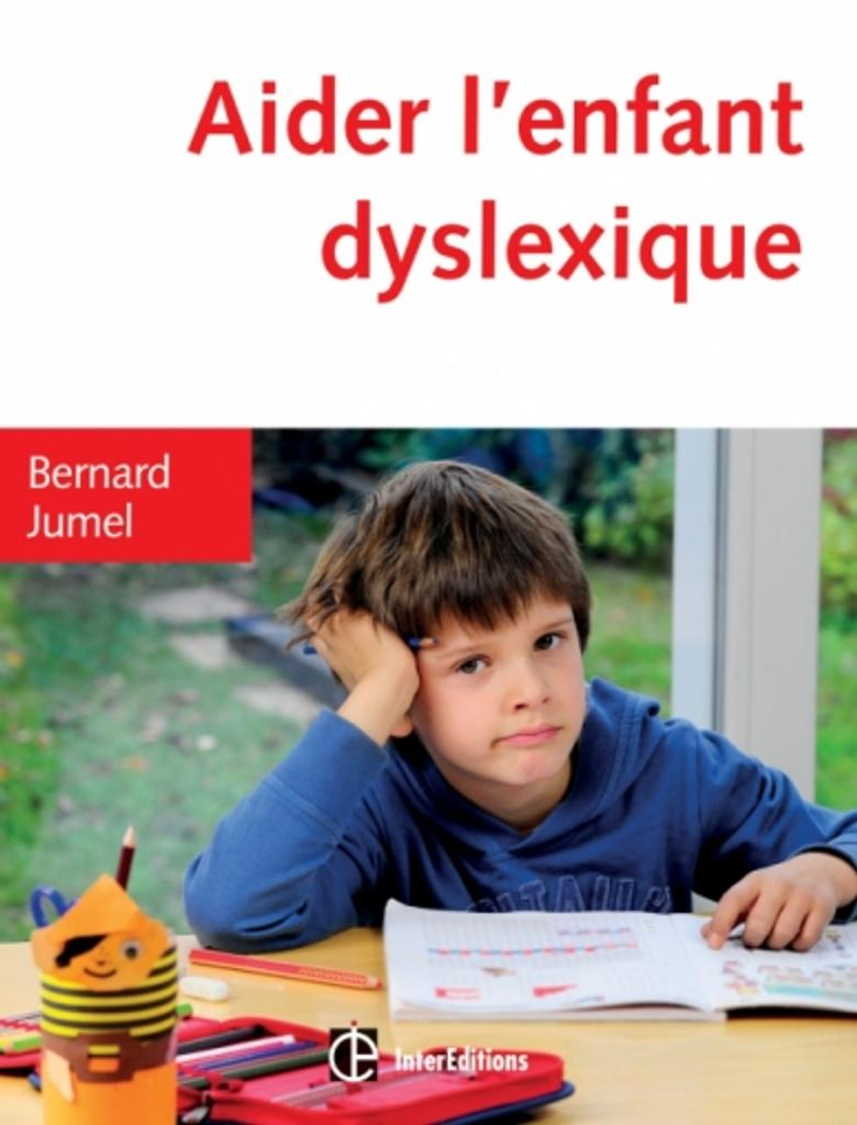 Aider l'enfant dyslexique / Bernard Jumel   Jumel, Bernard. Auteur