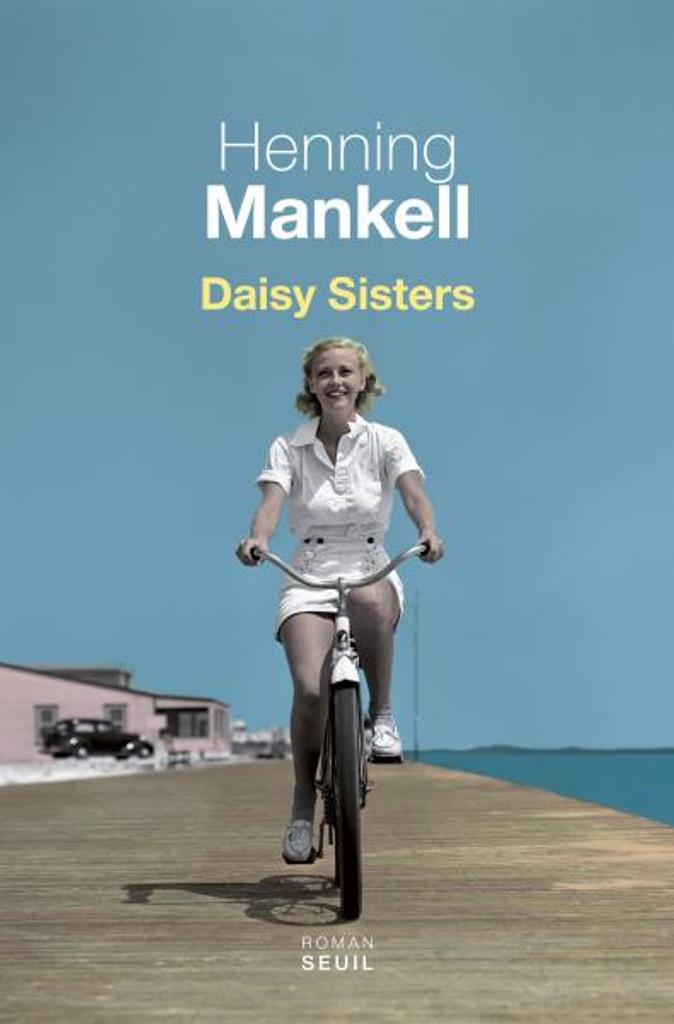 Daisy sisters / Henning Mankell | Mankell, Henning (1948-....). Auteur