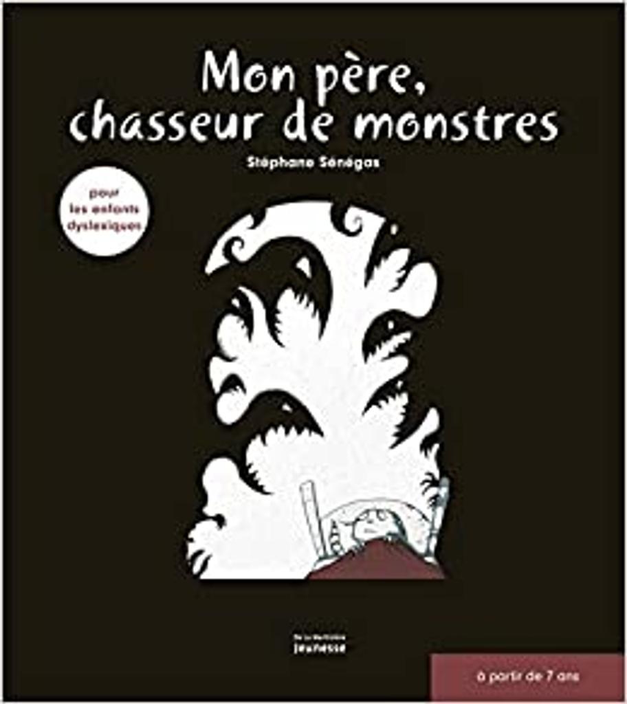 Mon père, chasseur de monstres / Stéphane Sénégas   Sénégas, Stéphane. Auteur
