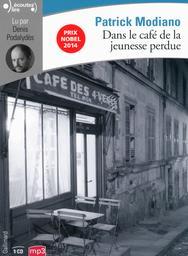 Dans le café de la jeunesse perdue / Patrick Modiano   Modiano, Patrick (1945-....). Auteur