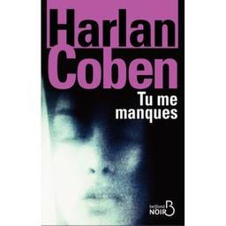 Tu me manques / Harlan Coben   Coben, Harlan (1962-....). Auteur