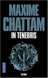 In tenebris. 2 / Maxime Chattam | Chattam, Maxime (1976-....). Auteur