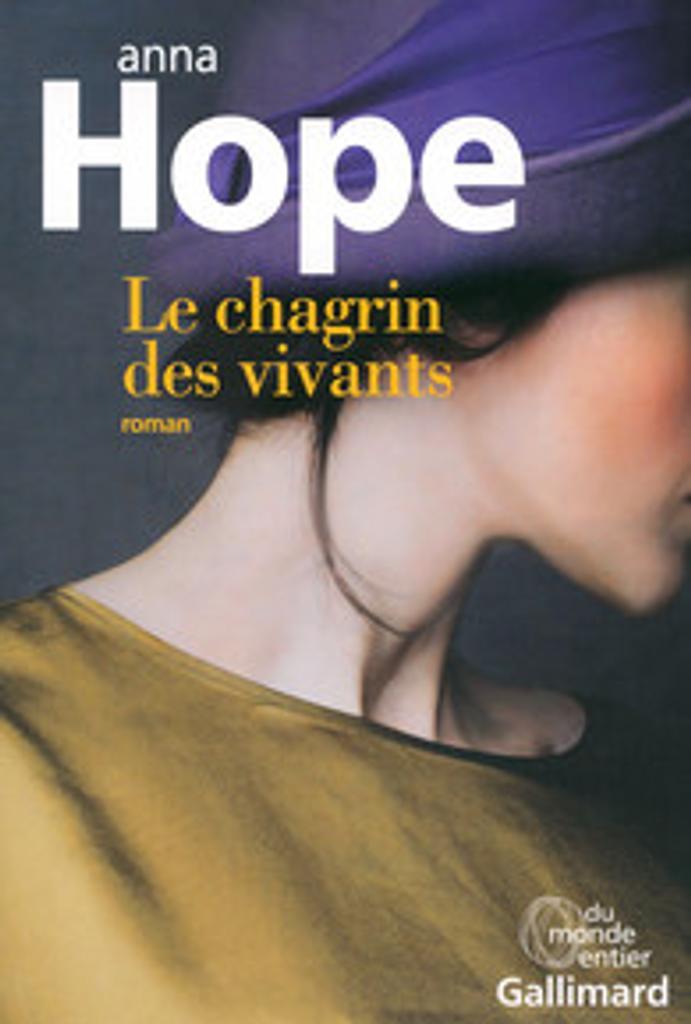 Le chagrin des vivants / Anna Hope   Hope, Anna (1974-....). Auteur