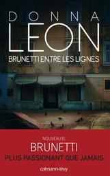 Brunetti entre les lignes : roman / Donna Leon   Leon, Donna (1942-....). Auteur