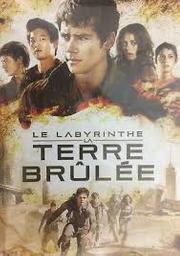 Le Labyrinthe - 2. La Terre brûlée. DVD = Maze Runner : The Scorch Trials / Wes Ball, réal.   Ball, Wes. Monteur