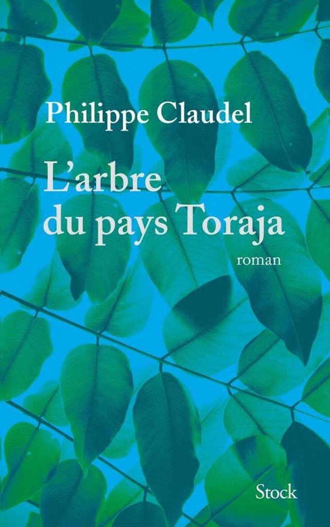 L' arbre du pays Toraja / Philippe Claudel   Claudel, Philippe (1962-....). Auteur