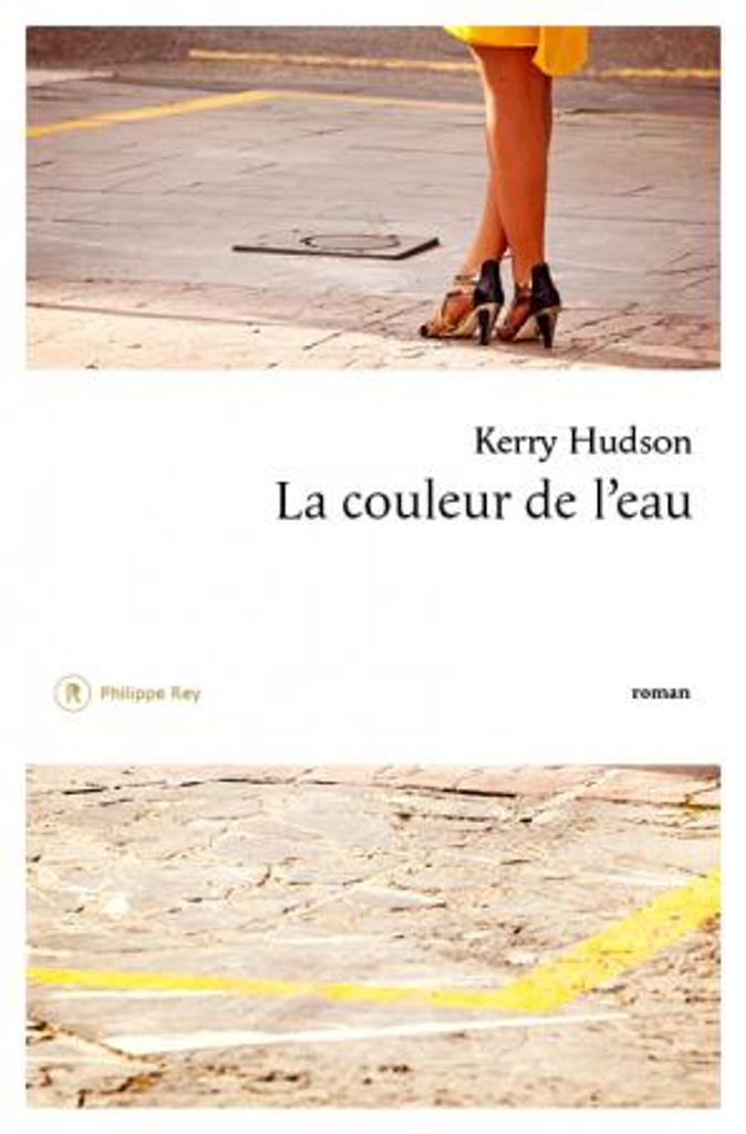 La couleur de l'eau / Kerry Hudson   Hudson, Kerry (1980-....). Auteur