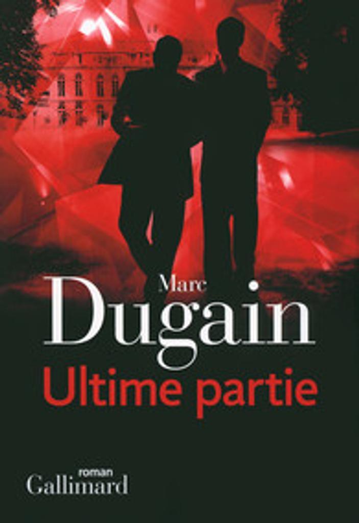 Ultime partie / Marc Dugain   Dugain, Marc (1957-....). Auteur
