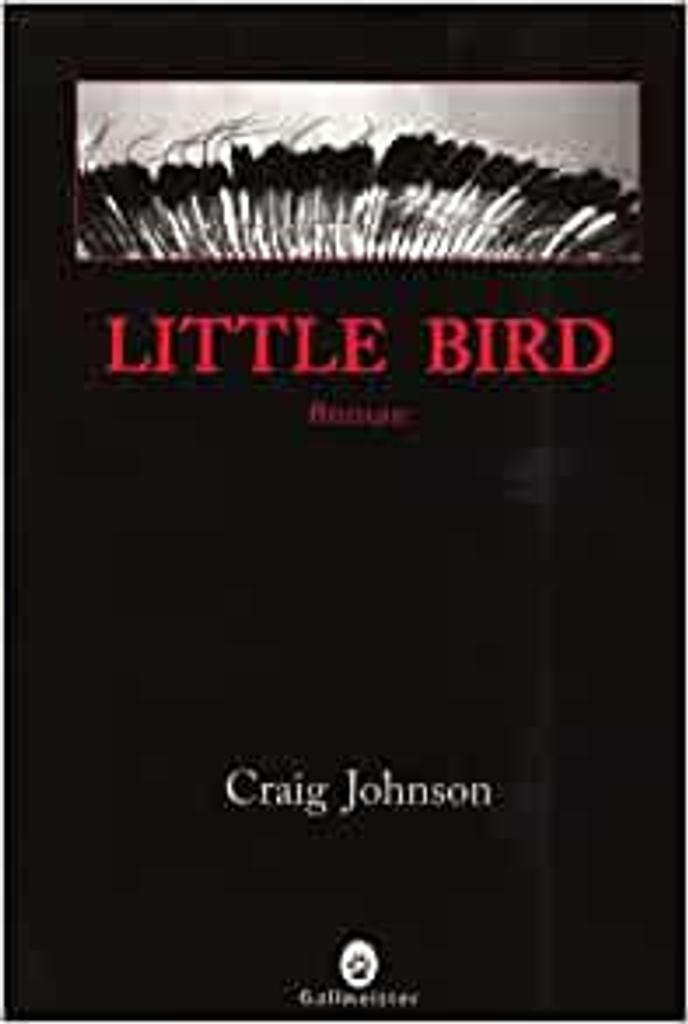 Little bird / Craig Johnson   Johnson, Craig (1961-....). Auteur