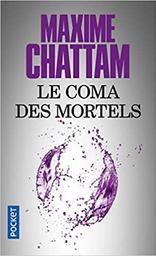 Le coma des mortels : roman / Maxime Chattam | Chattam, Maxime (1976-....). Auteur