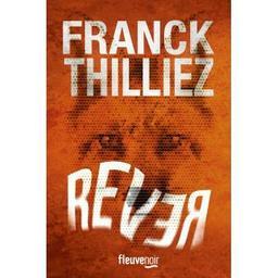 Rêver / Franck Thilliez | Thilliez, Franck (1973-....). Auteur