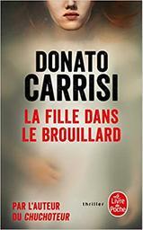 La Fille dans le brouillard / Donato Carrisi   Carrisi, Donato (1973-....). Auteur