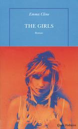 girls (The) / Emma Cline   Cline, Emma. Auteur