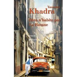 Dieu n'habite pas La Havane / Yasmina Khadra   Khadra, Yasmina (1955-....). Auteur