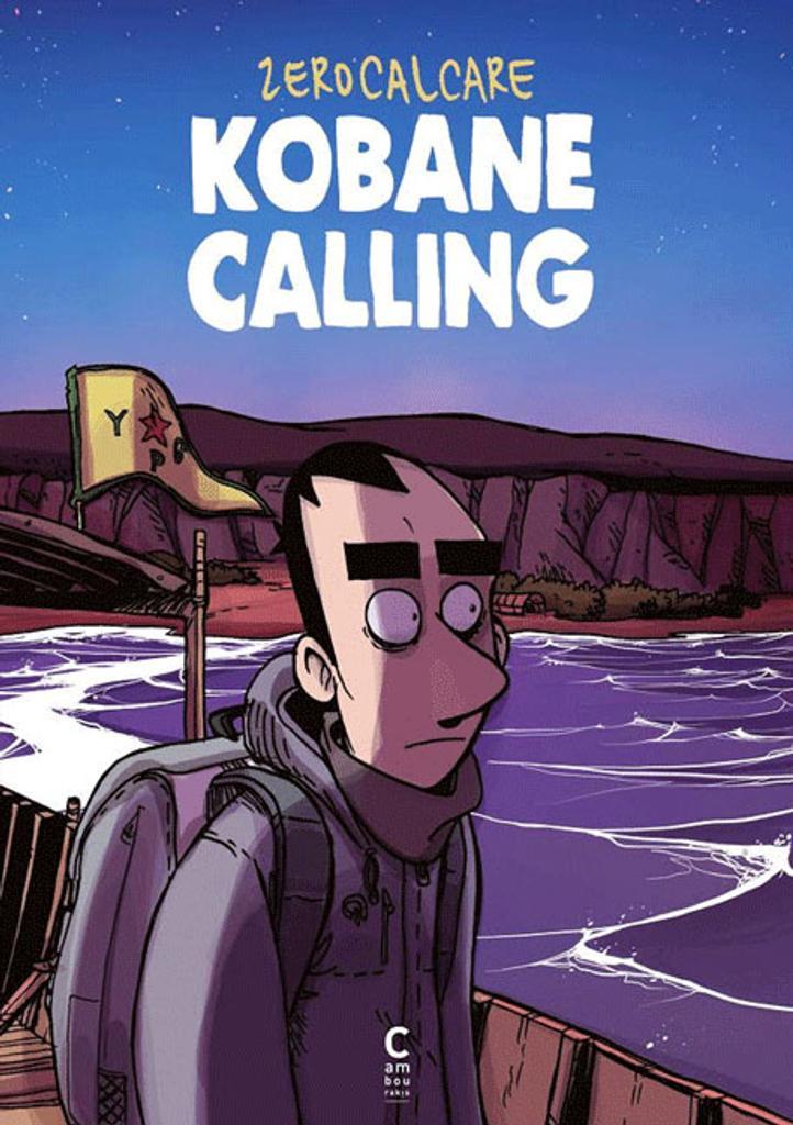 Kobane calling / Zerocalcare   Zerocalcare (1983-....). Scénariste