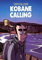 Kobane calling / Zerocalcare | Zerocalcare (1983-....). Scénariste