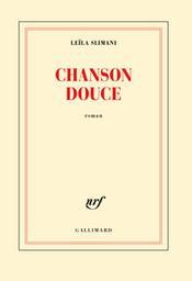 Chanson douce / Leïla Slimani | Slimani, Leïla (1981-....). Auteur