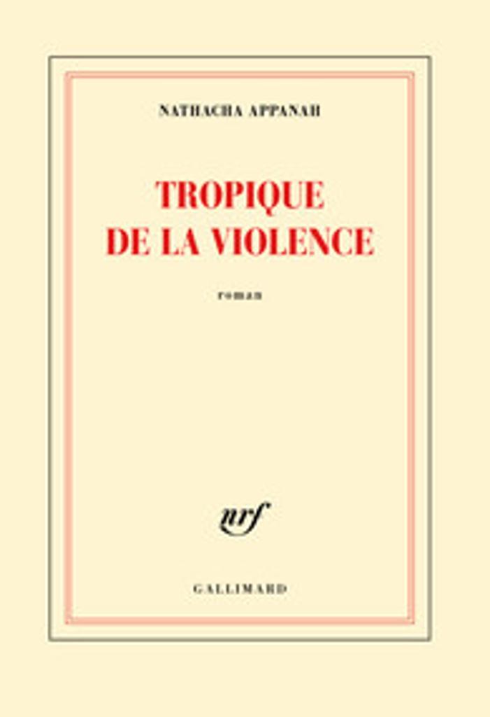 Tropique de la violence / Nathacha Appanah |