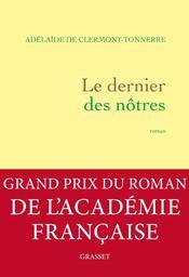 Le dernier des nôtres / Adélaïde de Clermont-Tonnerre   Clermont-Tonnerre, Adélaïde de. Auteur