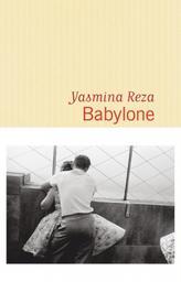 Babylone / Yasmina Reza   Reza, Yasmina (1959-....). Auteur