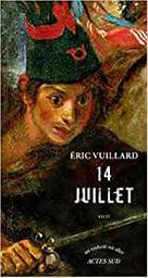 14 Juillet / Eric Vuillard | Vuillard, Eric (1968-....). Auteur