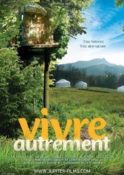 Vivre Autrement. DVD / Jérémy Lesquelen, Camille Teixeira, réal. | Lesquelen, Jérémy. Monteur