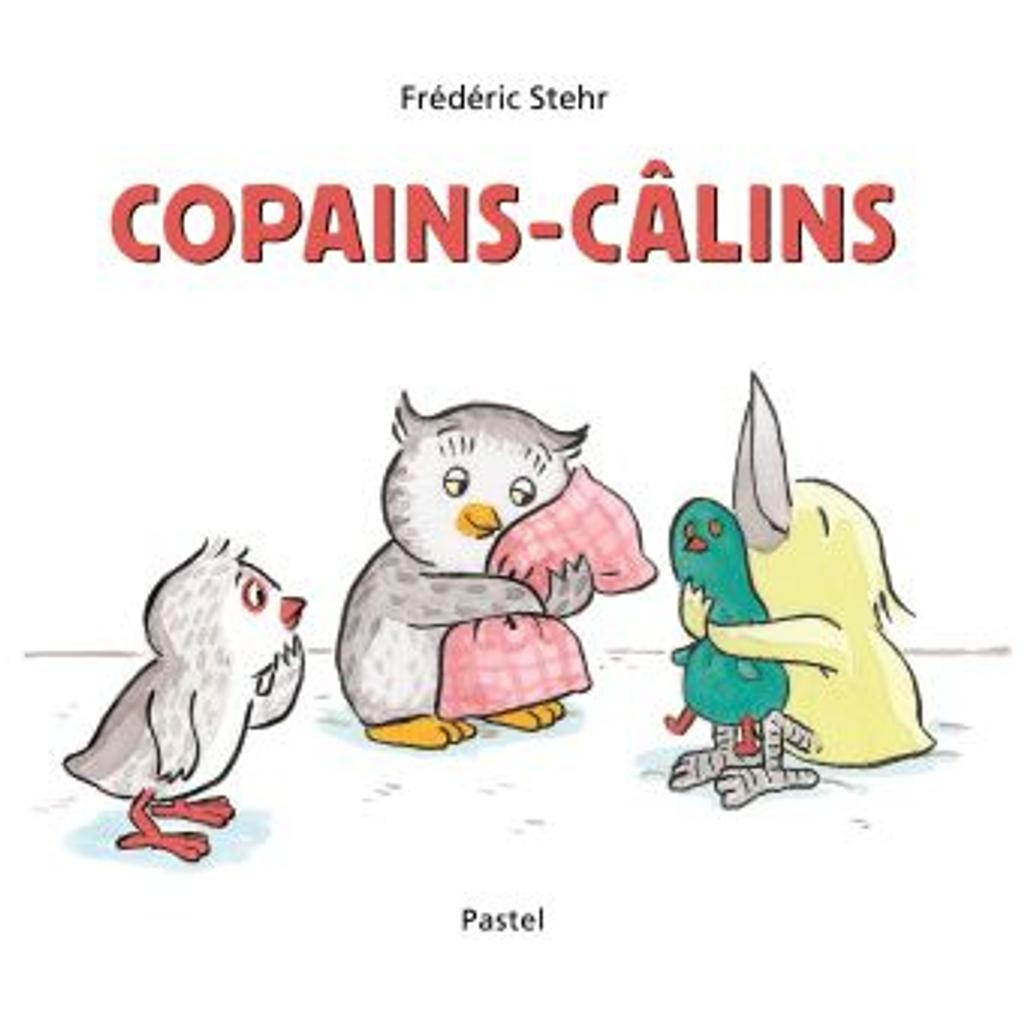 Copains-câlins / Frédéric Stehr   Stehr, Frédéric (1956-....). Auteur