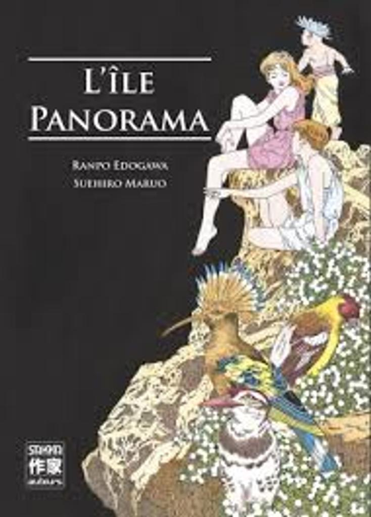 L' île Panorama / Suehiro Maruo   Maruo, Suehiro (1956-....). Auteur