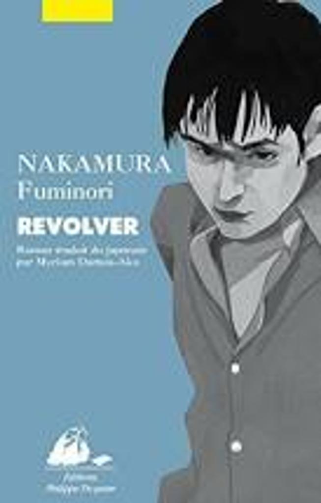 Revolver / Nakamura Fuminori   Nakamura, Fuminori (1977-....). Auteur