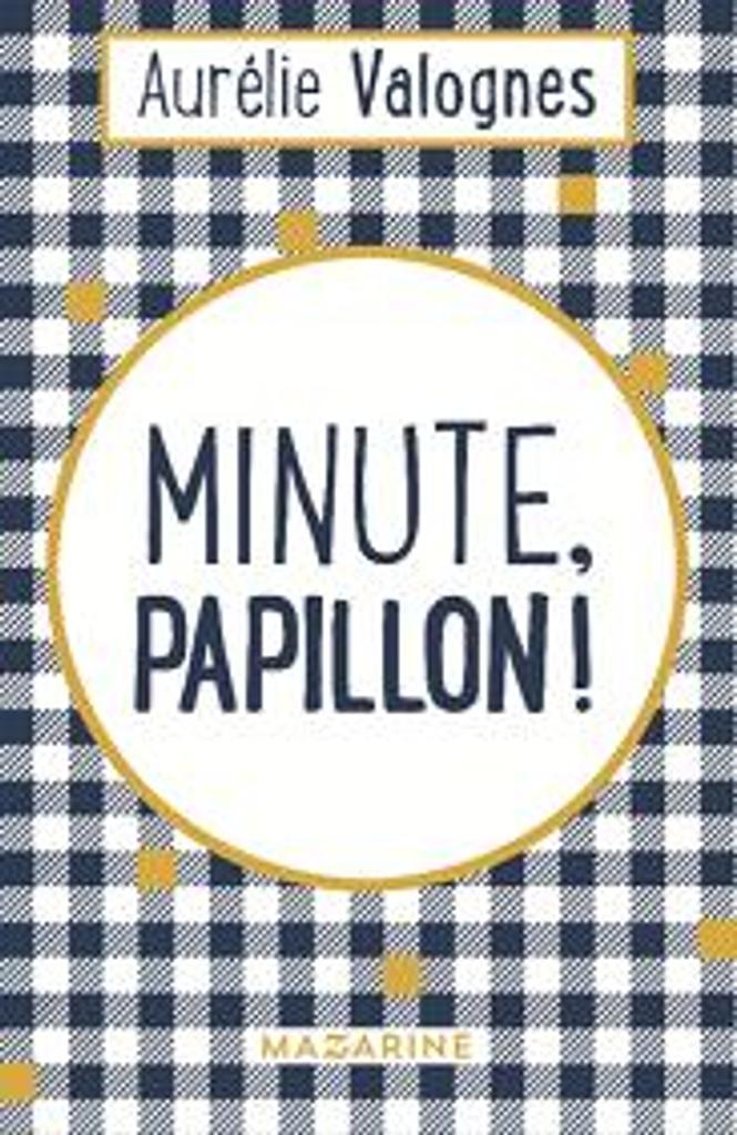 Minute, papillon ! / Aurélie Valognes   Valognes, Aurélie. Auteur