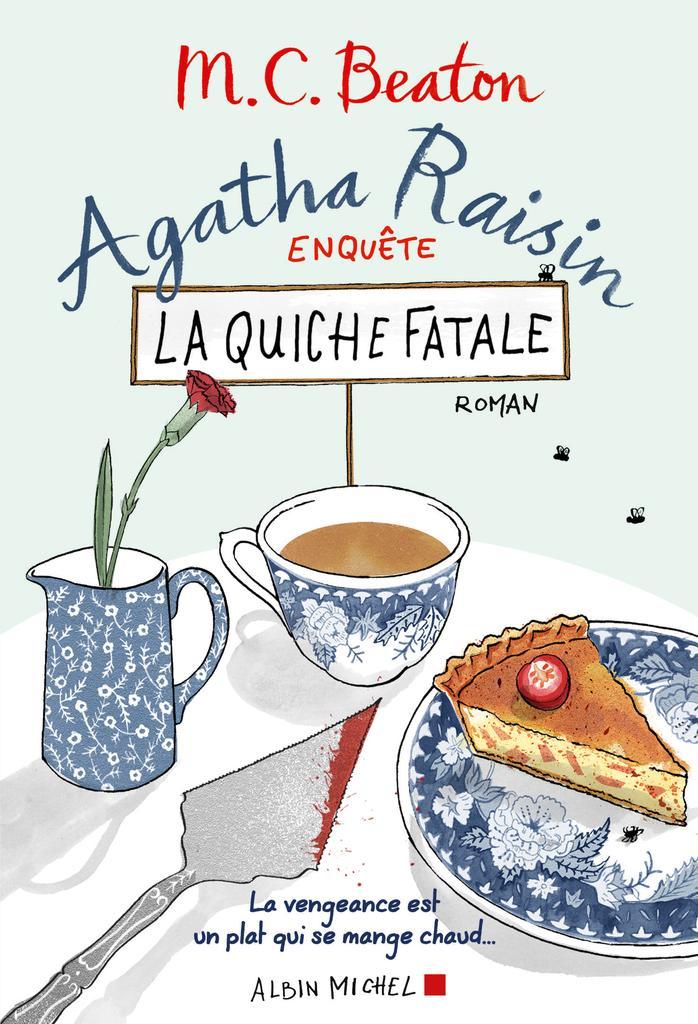 La quiche fatale. 1 / M.C. Beaton   Beaton, M.C.. Auteur