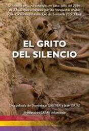 Cri du silence (Le). DVD : El Grito del silencio = El Grito del silencio / Dominique Gautier, Jean Ortiz, réal.   Gautier, Dominique. Metteur en scène ou réalisateur. Scénariste