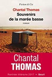 Souvenirs de la marée basse : roman / Chantal Thomas | Thomas, Chantal (1945-....). Auteur
