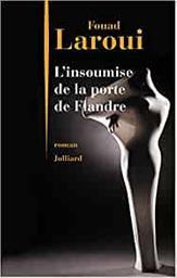 L' insoumise de la Porte de Flandre / Fouad Laroui |