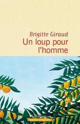 loup pour l'homme (Un) : roman / Brigitte Giraud |