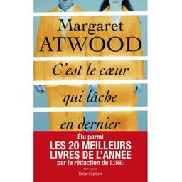 C'est le coeur qui lâche en dernier / Margaret Atwood |