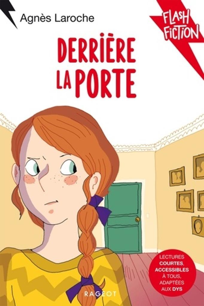 Derrière la porte / texte d'Agnès Laroche   Laroche, Agnès (1965-....). Auteur