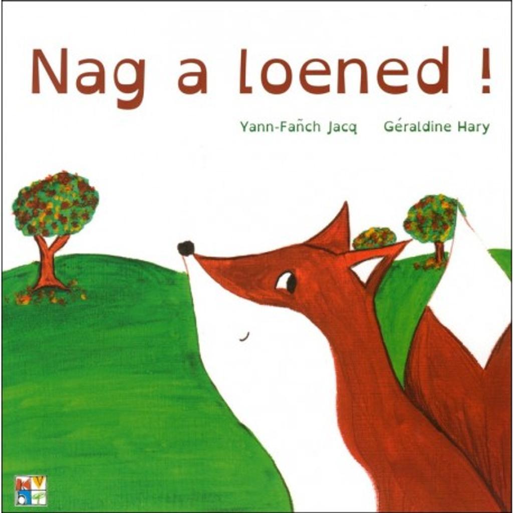 Nag a loened ! / Yann-Fanch Jacq | Jacq, Yann-Fanch. Auteur